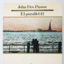 Libros de segunda mano: EL PARAL·LEL 42 - JOHN DOS PASSOS - EDICIONS 62 - MOLU (18) - 1 ED (1987) - CATALAN. Lote 169200144