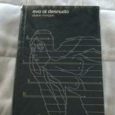 Libros de segunda mano: ELAINE MORGAN - EVA AL DESNUDO - CIRCULO DE LECTORES 1973. Lote 169240176