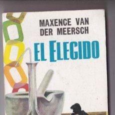Libros de segunda mano: MAXENCE VAN DER MEERSCH : EL ELEGIDO (1960) PLAZA. Lote 169256336