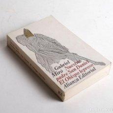 Libros de segunda mano: NUESTRO PADRE SAN DANIEL. EL OBISPO LEPROSO. GABRIEL MIRO. ALIANZA EDITORIAL Nº 214. 1974. Lote 169312000