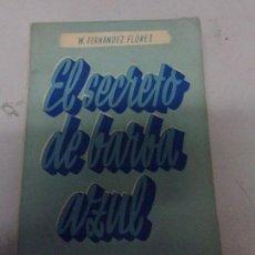 Libros de segunda mano: EL SECRETO DE BARBA-AZUL. FERNÁNDEZ FLÓREZ, WENCESCLAO. 1943. LIBRERÍA GENERAL. Lote 169342444