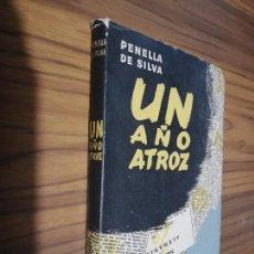 Libros de segunda mano: UN AÑO ATROZ. PENELLA DE SILVA. EDICE. 1946. RÚSTICA. BUEN ESTADO . Lote 169355064