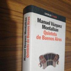 Libros de segunda mano: MANUEL VAZQUEZ MONTALBÁN. QUINTETO DE BUENOS AIRES. PLANETA. CARVALHO 25 AÑOS. BUEN ESTADO. Lote 169357032