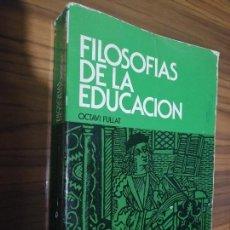 Libros de segunda mano: FILOSOFÍAS DE LA EDUCACIÓN. OCTAVI FULLAT. RÚSTICA. BUEN ESTADO. . Lote 169357216