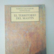 Libros de segunda mano: EL TERRITORIO DEL MASTÍN TOMÁS SALVADOR GONZÁLEZ EDITORIAL JUVENIL BUEN ESTADO. Lote 169409660