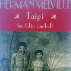 Libros de segunda mano: TAIPI, UN EDEN CANIBAL DE HERMAN MELVILLE (VALDEMAR). Lote 169412408
