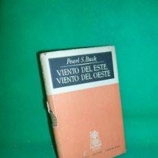 Libros de segunda mano: VIENTO DEL ESTE, VIENTO DEL OESTE, PEARL S. BUCK, ED. JOSÉ JANÉS. Lote 169438616