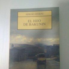 Libros de segunda mano: EL HIJO DE BAKUNIN. SERGIO ATZENI. EDITORIAL JUVENIL. Lote 169455558