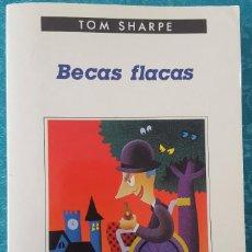 Libros de segunda mano: BECAS FLACAS. TOM SHARPE.. Lote 169472076