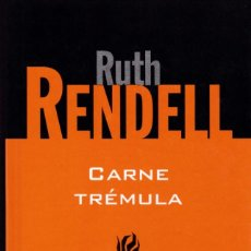 Libros de segunda mano: RUTH RENDELL - CARNE TRÉMULA - RBA EDITORIAL 1999. Lote 169556636