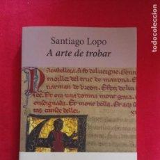 Livros em segunda mão: A ARTE DE TROBAR-SANTIAGO LOPO.. Lote 229403210
