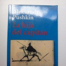 Libros de segunda mano: LA HIJA DEL CAPITÁN. ALEKSANDR PUSHKIN. LITERATURA ALIANZA POPULAR. . Lote 169638608