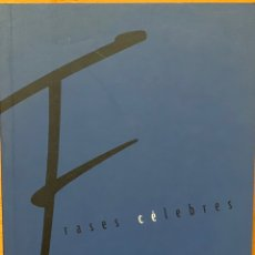 Libros de segunda mano: FRASES CÉLEBRES .. Lote 169773184