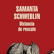 Libros de segunda mano: DISTANCIA DE RESCATE. - SCHWEBLIN, SAMANTA.. Lote 169848661