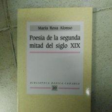 Libros de segunda mano: POESIA DE LA SEGUNDA MITAD DEL SIGLO XIX , MARÍA ROSA ALONSO. Lote 170038468