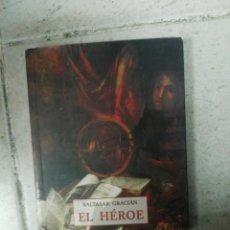 Libros de segunda mano: BALTASAR GRACIÁN EL HÉROE . Lote 170038656
