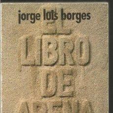 Libros de segunda mano: JORGE LUIS BORGES. EL LIBRO DE ARENA. ALIANZA EMECE. Lote 170101584