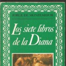Libros de segunda mano: JORGE DE MONTEMAYOR. LOS SIETE LIBROS DE LA DIANA. EDICION DE ENRIQUE MORENO BAEZ. Lote 170106388