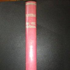 Libros de segunda mano: V. BOTELLA, TAL VEZ MAÑANA, FIRMADO Y DEDICADO A JUAN CASANELLES, VER FOTOS. Lote 170136340