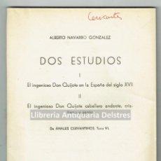 Libros de segunda mano: [CERVANTINA] NAVARRO GONZALEZ, ALBERTO. DOS ESTUDIOS: I. EL INGENIOSO DON QUIJOTE.... Lote 170169820