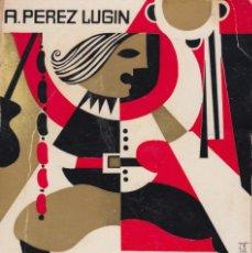 Libros de segunda mano: LA CASA DE LA TROYA. A. PÉREZ LUGÍN. OCTOGÉSIMA SÉPTIMA EDICIÓN. LIBRERÍA GALI. SANTIAGO, 1977. Lote 170202460