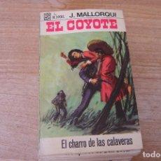 Libros de segunda mano: EL COYOTE Nº 69 EL CHARRO DE LAS CALAVERAS. J. MALLORQUI. 1969. Lote 170301432