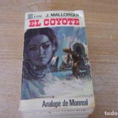 Libros de segunda mano: EL COYOTE Nº 70 ANALUPE DE MONREAL. J. MALLORQUI. 1969. Lote 170301620