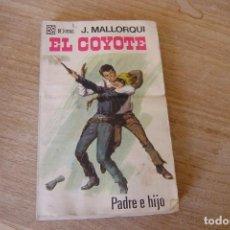 Libros de segunda mano: EL COYOTE Nº 42 PADRE E HIJO. J. MALLORQUI. 1968. Lote 170302180