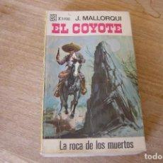 Libros de segunda mano: EL COYOTE Nº 44 LA ROCA DE LOS MUERTOS. J. MALLORQUI. 1968. Lote 170302408
