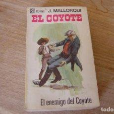 Libros de segunda mano: EL COYOTE Nº 45 EL ENEMIGO DEL COYOTE. J. MALLORQUI. 1968. Lote 170302596
