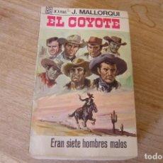 Libros de segunda mano: EL COYOTE Nº 47 ERAN SIETE HOMBRES MALOS. J. MALLORQUI. 1968. Lote 170302848