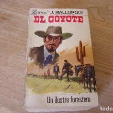 Libros de segunda mano: EL COYOTE Nº 48 UN ILUSTRE FORASTERO. J. MALLORQUI. 1968. Lote 170302936
