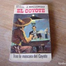 Libros de segunda mano: EL COYOTE Nº 21 TRAS LA MÁSCARA DEL COYOTE. J. MALLORQUI. 1968. Lote 170312564