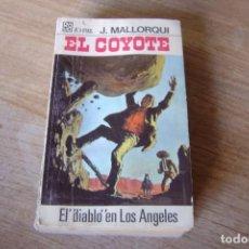 Libros de segunda mano: EL COYOTE Nº 22 EL DIABLO EN LOS ANGELES. J. MALLORQUI. 1968. Lote 170312620