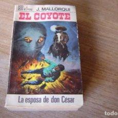Libros de segunda mano: EL COYOTE Nº 23 LA ESPOSA DE DON CÉSAR. J. MALLORQUI. 1968. Lote 170312676