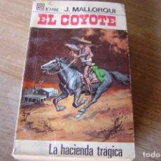 Libros de segunda mano: EL COYOTE Nº 24 LA HACIENDA TRÁGICA. J. MALLORQUI. 1968. Lote 170312816