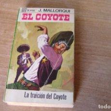 Libros de segunda mano: EL COYOTE Nº 93 LA TRAICIÓN DEL COYOTE. J. MALLORQUI. 1970. Lote 170366084