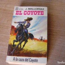 Libros de segunda mano: EL COYOTE Nº 94 A LA CAZA DEL COYOTE. J. MALLORQUI. 1970. Lote 170366140