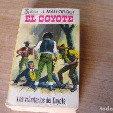 Libros de segunda mano: EL COYOTE Nº 95 LOS VOLUNTARIOS DEL COYOTE. J. MALLORQUI. 1970. Lote 170366272