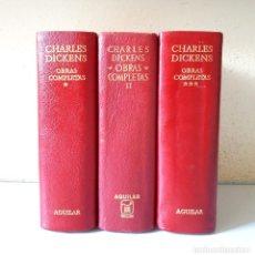 Libros de segunda mano: CHARLES DICKENS / OBRAS COMPLETAS / TOMOS I, II & III / AGUILAR 1967-1973. Lote 170384852