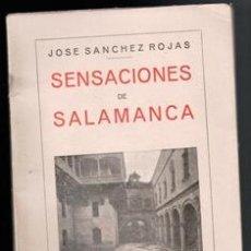Libros de segunda mano: SENSACIONES DE SALAMANCA, JOSÉ SÁNCHEZ ROJAS.. Lote 170473422