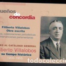 Libros de segunda mano: SUEÑOS DE CONCORDIA. FILIBERTO VILLALOBOS. ANEXO AL CATÁLOGO GENERAL. Lote 170473669
