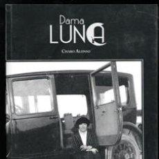 Libros de segunda mano: DAMA LUNA, CHARO ALONSO. Lote 170474142