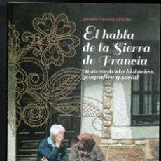 Libros de segunda mano: EL HABLA DE LA SIERRA DE FRANCIA, GONZALO FRANCISCO SÁNCHEZ. Lote 170474374