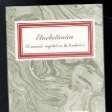 Libros de segunda mano: ETNOBOTÁNICA. EL MUNDO VEGETAL EN LA TRADICIÓN. Lote 170474382