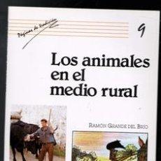 Libros de segunda mano: LOS ANIMALES EN EL MEDIO RURAL, RAMÓN GRANDE DEL BRIO. Lote 170474386