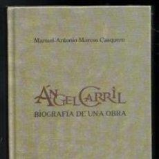 Libros de segunda mano: ANGEL CARRIL. BIOGRAFÍA DE UNA OBRA. MANUEL ANTONIO MARCOS CASQUERO. Lote 170474533