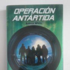 Libros de segunda mano: OPERACIÓN ANTÁRTIDA-. - ANDREA WHITE. TDK387. Lote 170505344