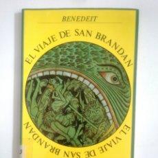 Libros de segunda mano: EL VIAJE DE SAN BRANDÁN. - BENEDEIT. EDICIONES SIRUELA. TDK387. Lote 170545128