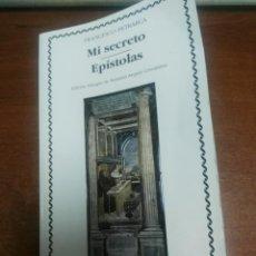 Libros de segunda mano: MI SECRETO / ESPÍSTOLAS - FRANCESCO PETRARCA - CATEDRA - ED. BILINGUE. Lote 170561884